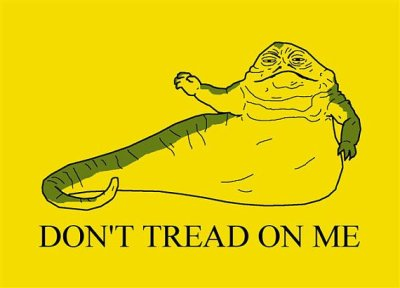 Jabba Don't Tread on Me, by belligerentmonkey on Etsy.  Good to see there's correct punctuation in the Star Wars universe.